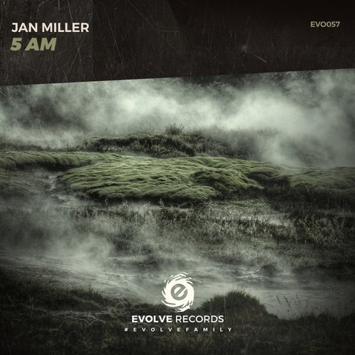 Jan Miller - 5 AM | Evolve Recordings | EVO057