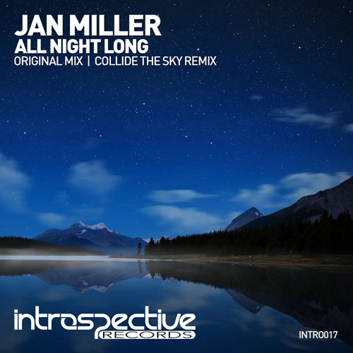 Jan Miller - All Night Long | Introspective Records | INTRO017