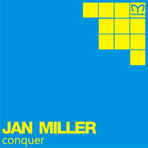 Jan Miller - Conquer | Maracaido Records | MRC011