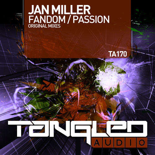 Jan Miller - Fandom/Passion EP OUT NOW!