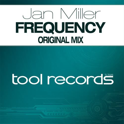 Jan Miller - Frequency | Tool Records / Tool Trance | TLT026