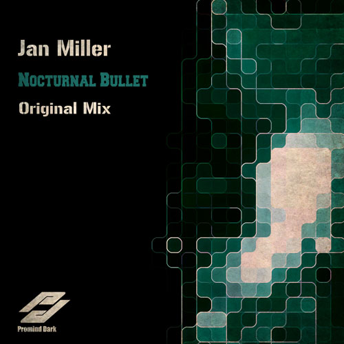 Jan Miller - Nocturnal Bullet | Promind Recordings | PMDR028