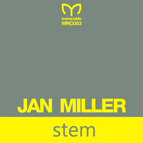 Jan Miller - Stem | Maracaido Records | MRC053