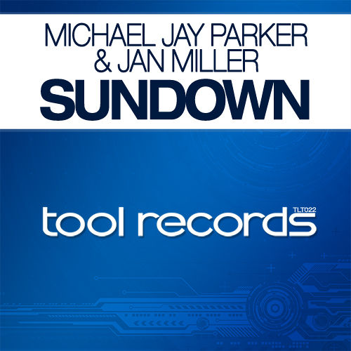 Michael Jay Parker & Jan Miller - Sundown | Tool Trance | TLT022